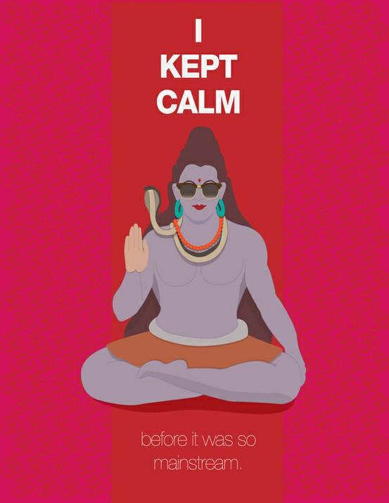 Keep Calm... Shiva Style