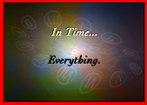 In Time... Everything